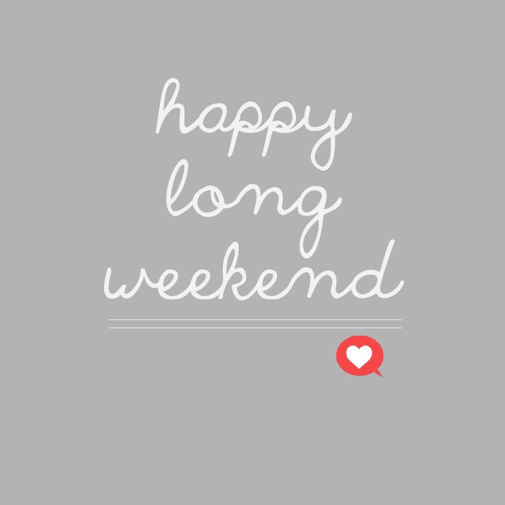 long weekend